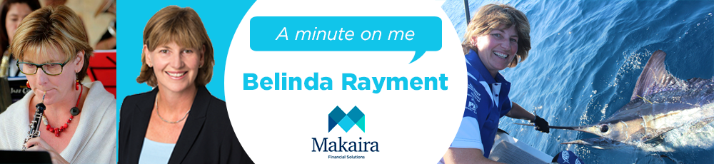 A minute on me – Belinda Rayment, Makaira Financial Solutions