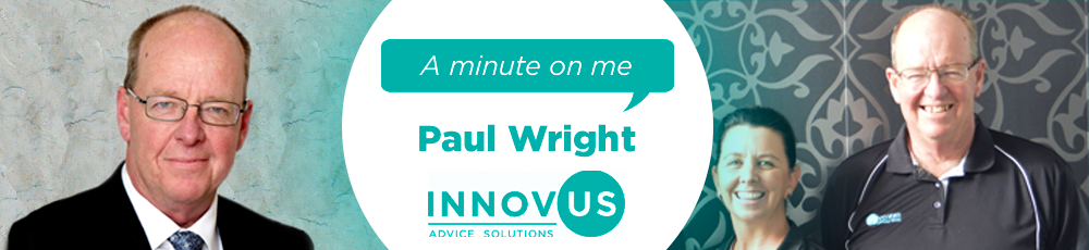 A minute on me - Paul Wright, Innovus Advice Solutions